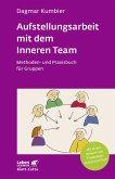 Aufstellungsarbeit mit dem Inneren Team (eBook, ePUB)