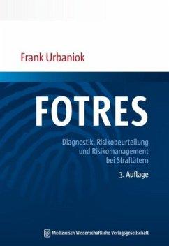 FOTRES - Forensisches Operationalisiertes Therapie-Risiko-Evaluations-System - Urbaniok, Frank