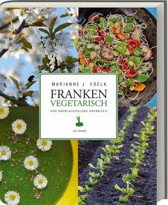 Franken vegetarisch - Voelk, Marianne J.