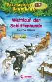 Wettlauf der Schlittenhunde / Das magische Baumhaus Bd.52