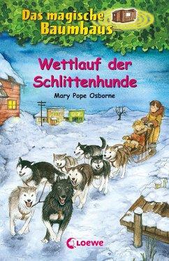 Wettlauf der Schlittenhunde / Das magische Baumhaus Bd.52 - Osborne, Mary Pope