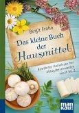 Das kleine Buch der Hausmittel. Kompakt-Ratgeber (eBook, PDF)