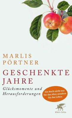 Geschenkte Jahre (eBook, ePUB) - Pörtner, Marlis