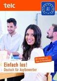Einfach los! Deutsch für Asylbewerber. Mit Tipps und Lösungen für Kursleitende mit Audio-CD