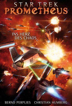 Star Trek - Prometheus 3: Ins Herz des Chaos - Perplies, Bernd; Humberg, Christian