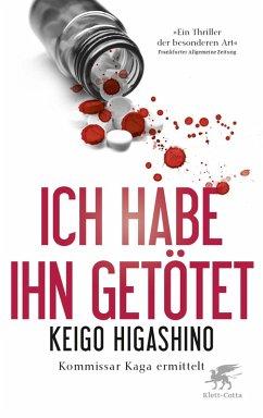 Ich habe ihn getötet (eBook, ePUB) - Higashino, Keigo