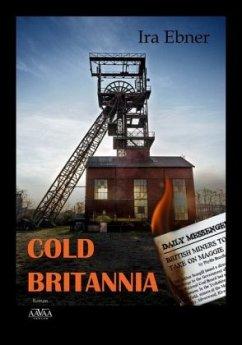 Cold Britannia - Ebner, Ira