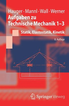 Aufgaben zu Technische Mechanik 1-3 (eBook, PDF) - Hauger, Werner; Mannl, Volker; Wall, Wolfgang A.; Werner, Ewald