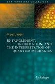 Entanglement, Information, and the Interpretation of Quantum Mechanics (eBook, PDF)