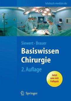 Basiswissen Chirurgie (eBook, PDF) - Siewert, Jörg Rüdiger; Brauer, Robert Bernhard