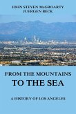 From the Mountains to the Sea - A History of Los Angeles (eBook, ePUB)