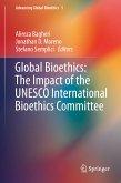 Global Bioethics: The Impact of the UNESCO International Bioethics Committee (eBook, PDF)
