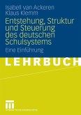 Entstehung, Struktur und Steuerung des deutschen Schulsystems (eBook, PDF)