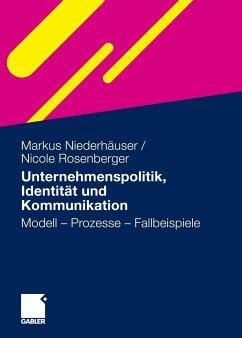 Unternehmenspolitik, Identität und Kommunikation (eBook, PDF) - Niederhäuser, Markus; Rosenberger, Nicole