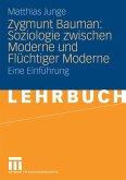 Zygmunt Bauman: Soziologie zwischen Moderne und Flüchtiger Moderne (eBook, PDF)