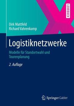 Logistiknetzwerke (eBook, PDF) - Mattfeld, Dirk; Vahrenkamp, Richard