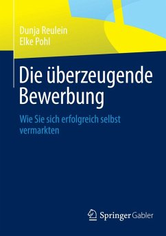 Die überzeugende Bewerbung (eBook, PDF) - Reulein, Dunja; Pohl, Elke