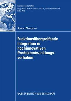 Funktionsübergreifende Integration in hochinnovativen Produktentwicklungsvorhaben (eBook, PDF) - Neubauer, Steven