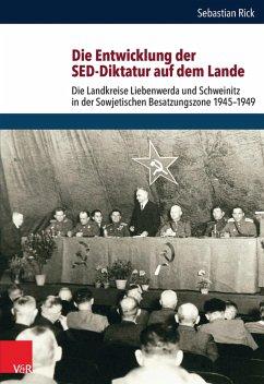 Die Entwicklung der SED-Diktatur auf dem Lande (eBook, PDF) - Rick, Sebastian