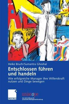 Entschlossen führen und handeln (eBook, PDF) - Ghoshal, Sumantra; Bruch, Heike
