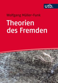 Theorien des Fremden - Müller-Funk, Wolfgang