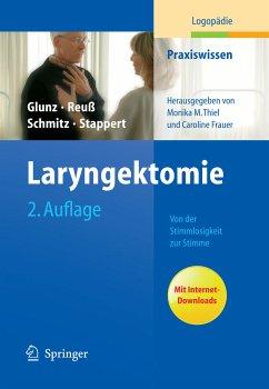 Laryngektomie (eBook, PDF) - Stappert, Hanne; Reuß, Cornelia; Glunz, Mechthild; Schmitz, Eugen