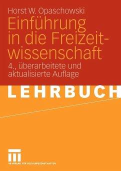 Einführung in die Freizeitwissenschaft (eBook, PDF) - Opaschowski, Horst W.