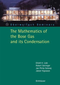 The Mathematics of the Bose Gas and its Condensation (eBook, PDF) - Seiringer, Robert; Yngvason, Jakob; Solovej, Jan Philip; Lieb, Elliott H.