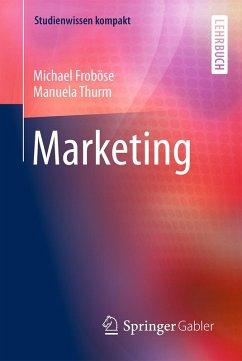 Marketing (eBook, PDF) - Froböse, Michael; Thurm, Manuela
