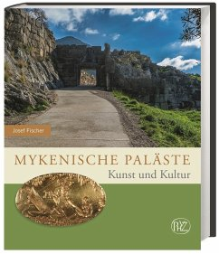 Mykenische Paläste - Fischer, Josef