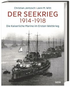 Der Seekrieg 1914-1918 - Jentzsch, Christian; Witt, Jann M.