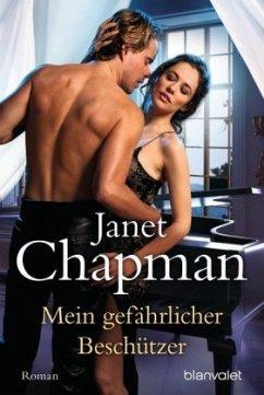 Mein gefährlicher Beschützer - Chapman, Janet