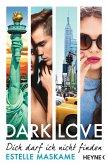 Dich darf ich nicht finden / Dark love Bd.2