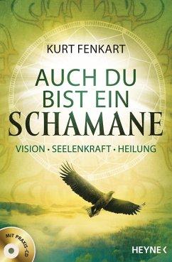 Auch du bist ein Schamane (+CD) - Fenkart, Kurt J.