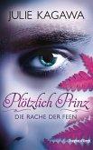 Die Rache der Feen / Plötzlich Prinz Bd.3