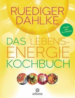 Das Lebensenergie-Kochbuch - Dahlke, Ruediger