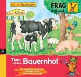 Tiere auf dem Bauernhof / Frag doch mal ... die Maus! Erstes Sachwissen Bd.21