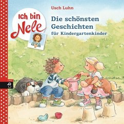 Ich bin Nele - Die schönsten Geschichten für Kindergartenkinder - Luhn, Usch