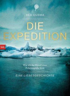 Die Expedition. Eine Liebesgeschichte - Uusma, Bea