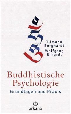 Buddhistische Psychologie - Borghardt, Tilmann;Erhardt, Wolfgang