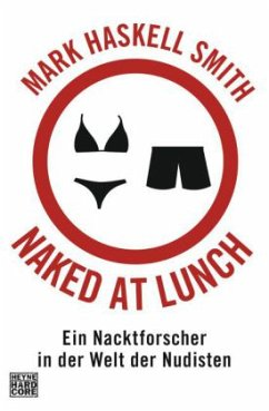 Naked at Lunch - Smith, Mark Haskell
