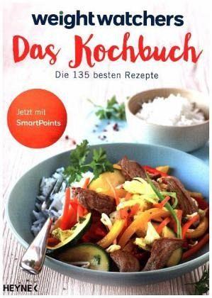 Weight Watchers Das Kochbuch Von Weight Watchers Portofrei Bei