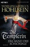 Die Templerin - Das Band des Schicksals / Die Templer Saga Bd.6