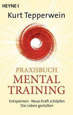 Praxisbuch Mental-Training - Tepperwein, Kurt