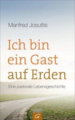 Ich bin ein Gast auf Erden - Josuttis, Manfred
