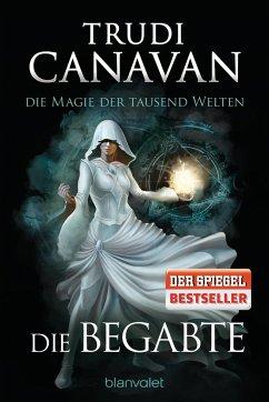 Die Begabte / Die Magie der tausend Welten Bd.1 - Canavan, Trudi