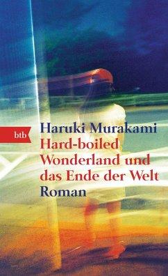 Hard-boiled Wonderland und das Ende der Welt - Murakami, Haruki