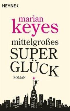 Mittelgroßes Superglück - Keyes, Marian