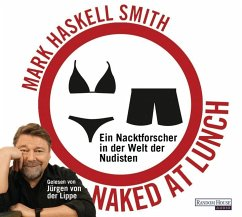 Naked at Lunch, 4 Audio-CDs - Smith, Mark Haskell