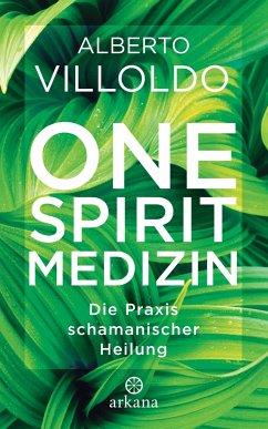 One Spirit Medizin - Villoldo, Alberto